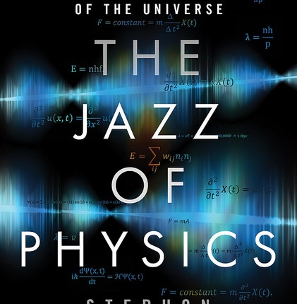 On Stephon Alexander's 'The Jazz of Physics.'